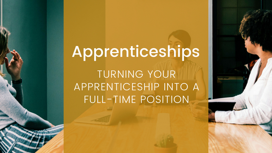 Turning Your Apprenticeship Into A Full-Time Position