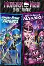 Watch Monster High Double Feature - Friday Night Frights - Why Do Ghouls Fall in Love Online Free Putlocker