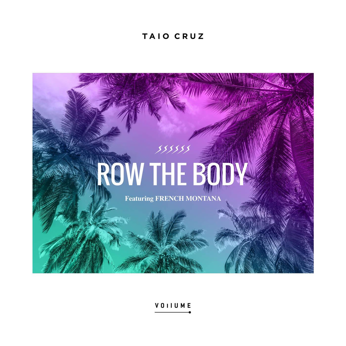Taio Cruz - Row the Body (feat. French Montana) - Single