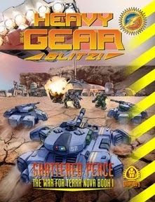 Heavy Gear Blitz! Shattered Peace - The War for Terra Nova Book 1