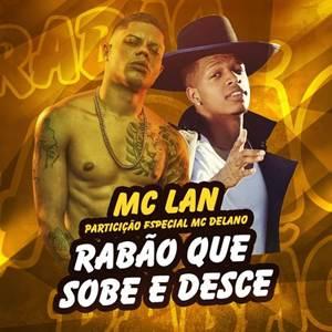 MC Lan e MC Delano - Rabão Que Sobe E Desce