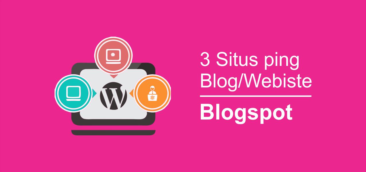 3 Situs ping blog terbaik agar index lebih cepat