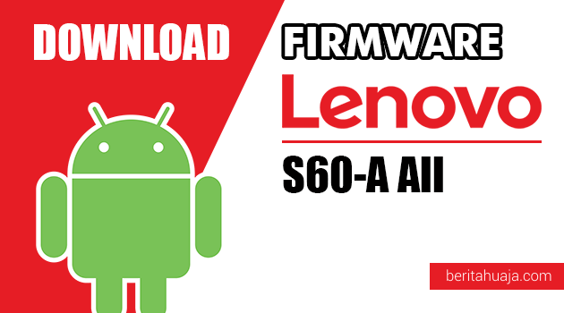Download Firmware / Stock ROM Lenovo S60-A All Versions