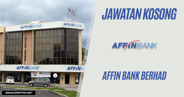 jawatan kosong Affin Bank Berhad 2019