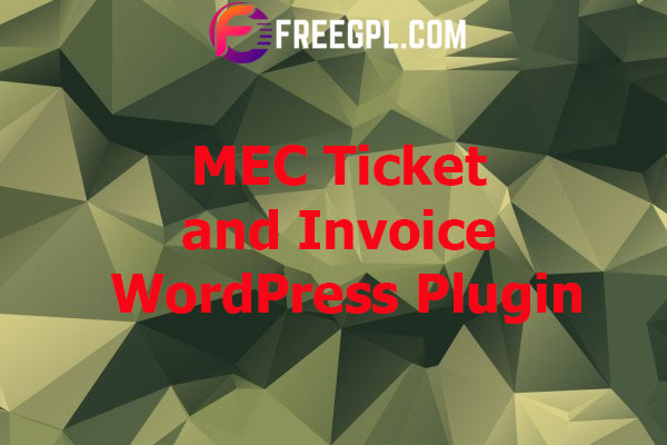 MEC Ticket and Invoice Nulled Download Free