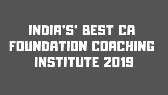 India's' best CA Foundation Coaching Institute 2019