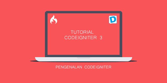 CodeIgniter Part 1 : Pengenalan CodeIgniter - Dunia Programming