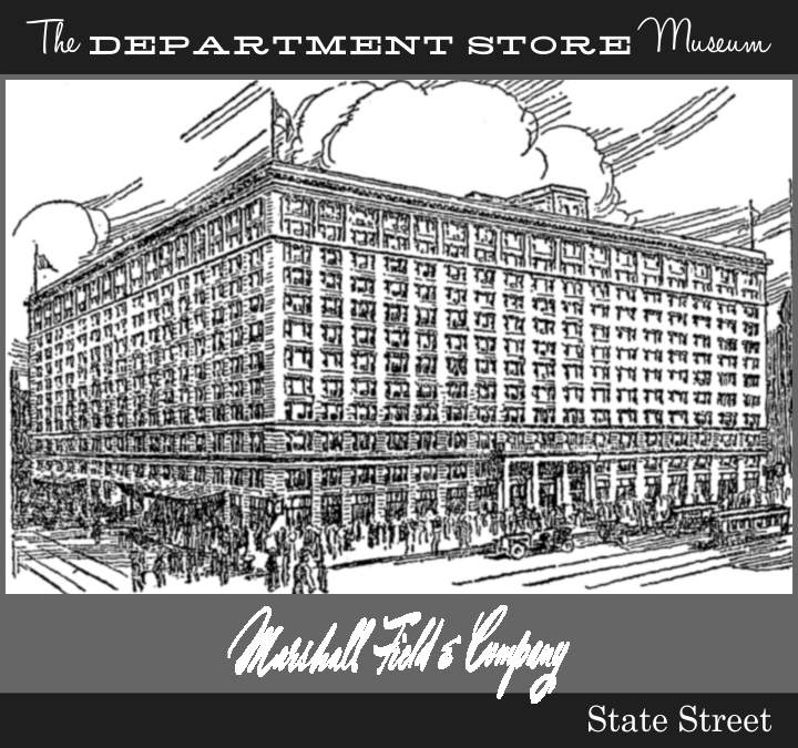8e92251ffffa6 The Department Store Museum  Marshall Field   Company