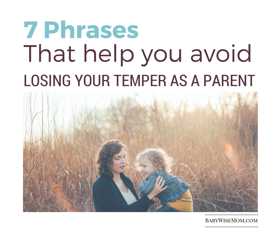 7 Phrases to help you avoid losing your temper as a parent