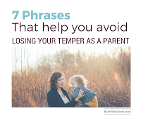 7 Phrases that help you avoid losing your temper as a parent
