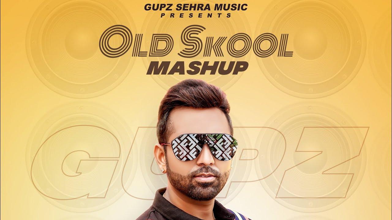 Old Skool Mashup Lyrics, Gupz Sehra