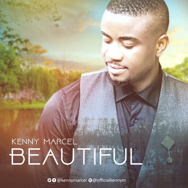 [New Music] mp3: BEAUTIFUL - Kenny Marcel [@kenymarcel]