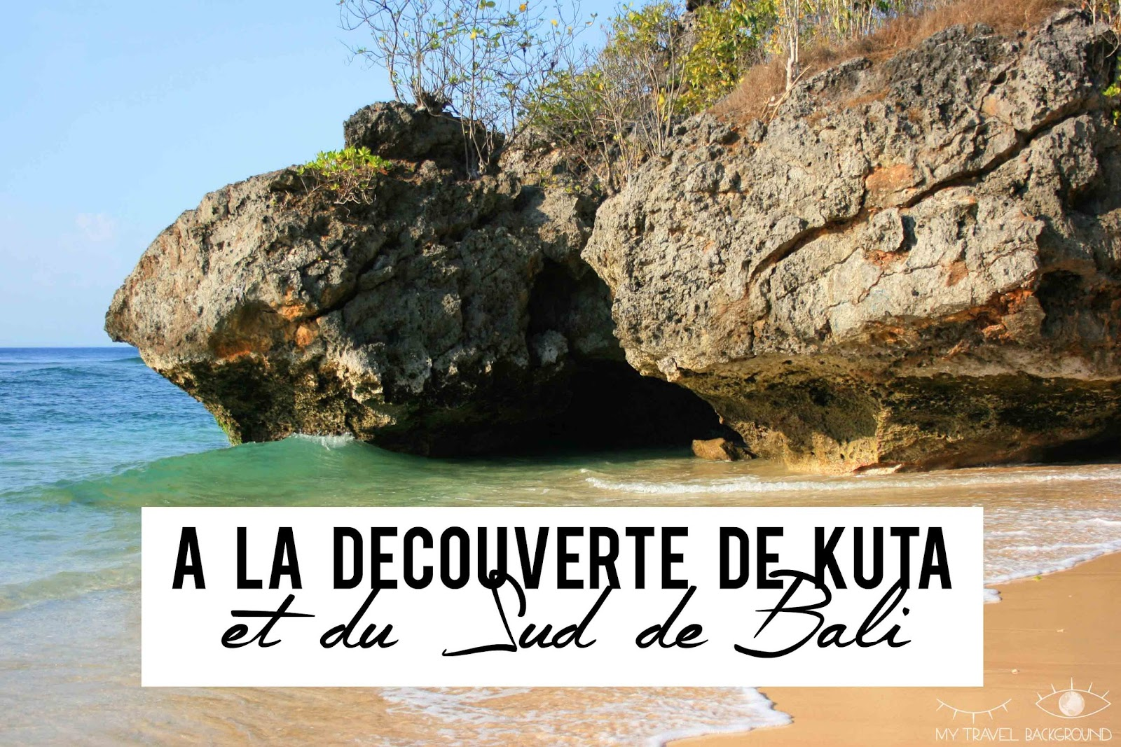 My Travel Background : A la découverte de Kuta et du Sud de Bali