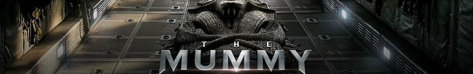 The Mummy (2017) Banner