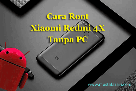 Cara Root Xiaomi Redmi 4X Tanpa PC / Laptop
