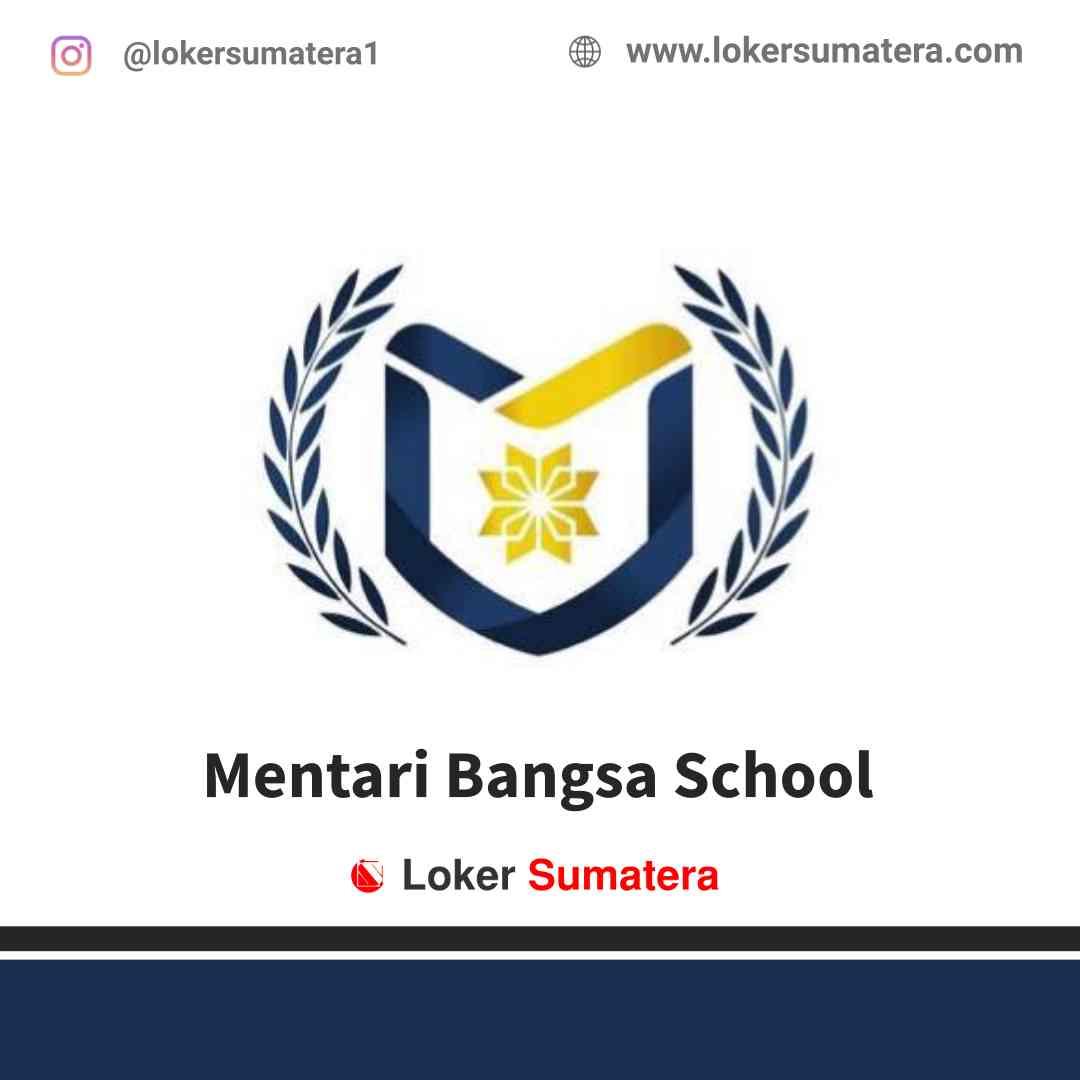 Lowongan Kerja Medan, Mentari Bangsa School Juni 2021