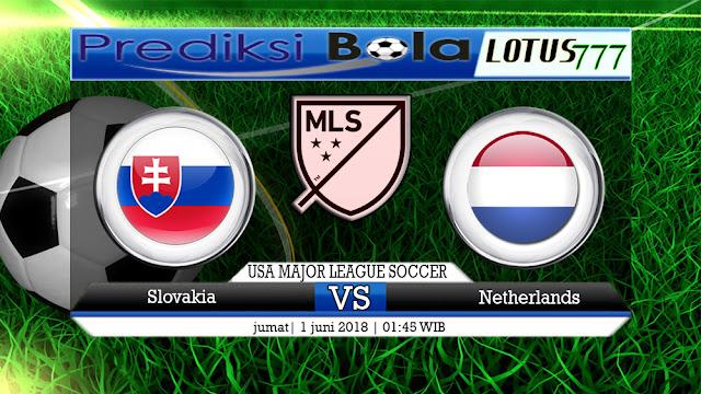 Prediksi Slovakia vs Netherlands, 01 Juni 2018