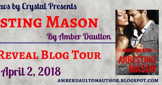 Arresting Mason by Amber Daulton - Cover Reveal Blog Tour