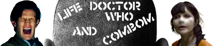 Life, Doctor Who, & Combom — Doctor Who News and Views