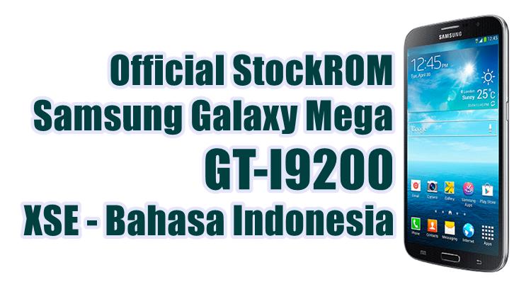 Firmware Samsung Galaxy Mega GT-I9200 Latest Update [XSE]
