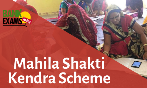 Mahila Shakti Kendra Scheme: Key Facts