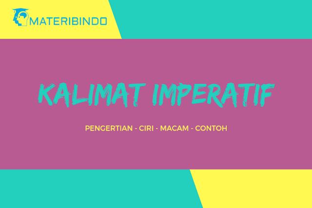 Kalimat Imperatif (Perintah): Pengertian, Ciri, Macam, & Contoh