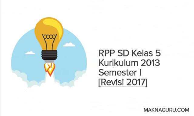 RPP SD Kelas 5 Kurikulum 2013 Semester I [Revisi 2017]