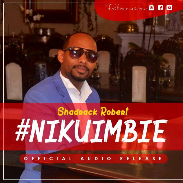 Shadrack Robert - Nikuimbie