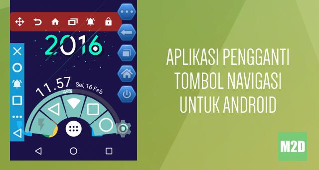 Aplikasi Pengganti Tombol Back, Home, dan Recent Android Terbaik