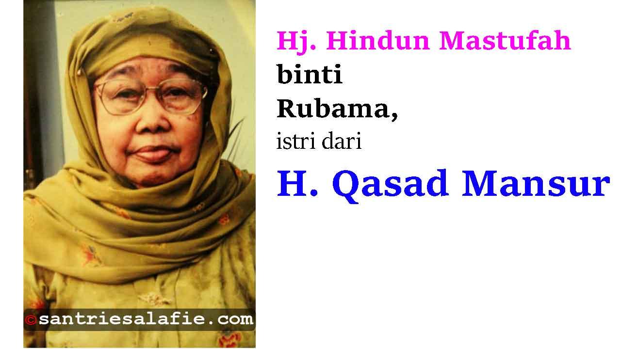 Hj. Hindun Mastufah binti Rubama istri dari KH. Qasad Mansur by Santrie Salafie