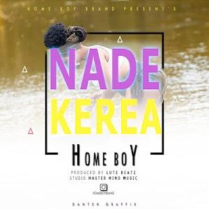 Download Audio | Home Boy - Nade Kerea