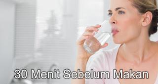 30 Menit Sebelum Makan adalah Waktu Yang Paling Tepat Minum Air Putih