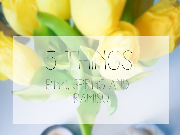 5 things :: Pink, Spring and Tiramisu
