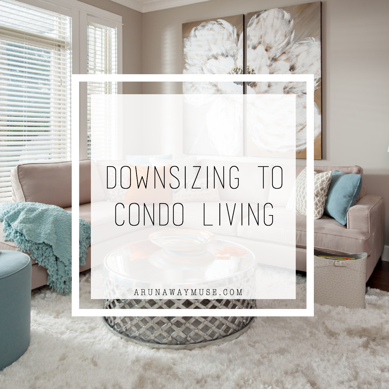 Designs Tips For Downsizing To Condo Living
