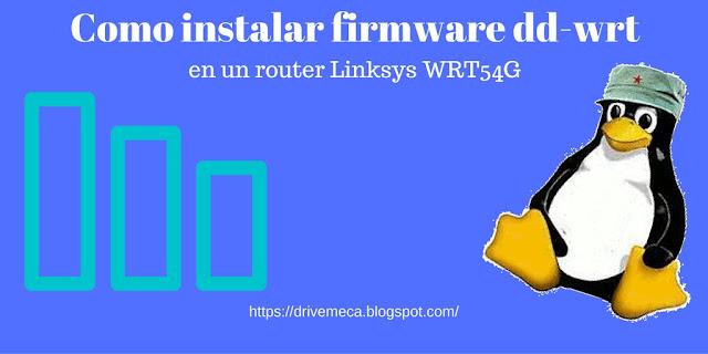 DriveMeca instalando firmware dd-wrt en linksys wrt54g