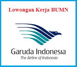 Lowongan PT Garuda Indonesia - Bursa Kerja BUMN