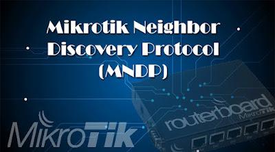 mikrotik neighbor discovery protocol (MNDP)
