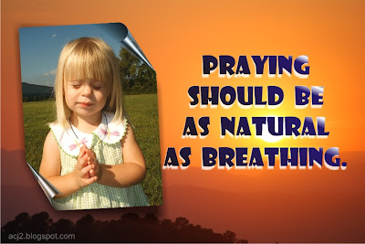 praying should be as natural as breathing