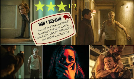 DON'T BREATHE REVIEW [SPOILERS] - STILL ON HIATUS!