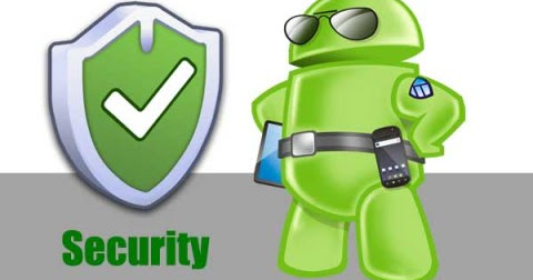 EASY STEPS TO PROTECT YOUR ANDROID PHONE !