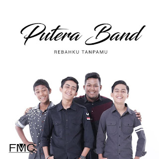 Putera Band - Rebahku Tanpamu MP3