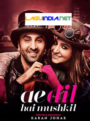 Lagu India Ae Dil Hai Mushkil