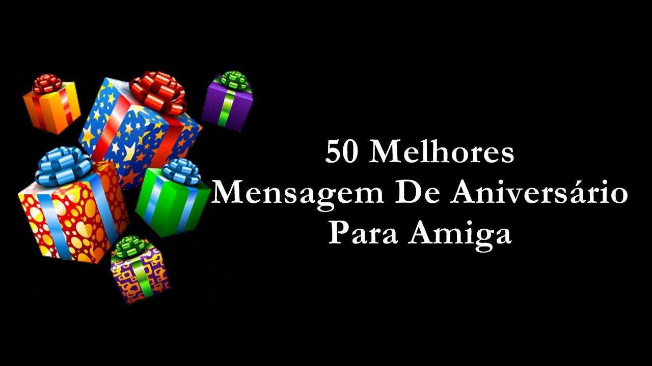 Mensagem De Aniversario De 50 Anos Para Amiga: 50 Melhores Mensagem De Aniversário Para Amiga