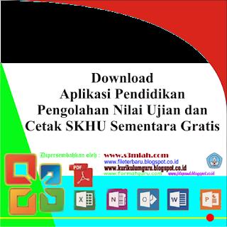 Download Aplikasi Pendidikan Pengolahan Nilai Ujian dan Cetak SKHU Sementara Gratis