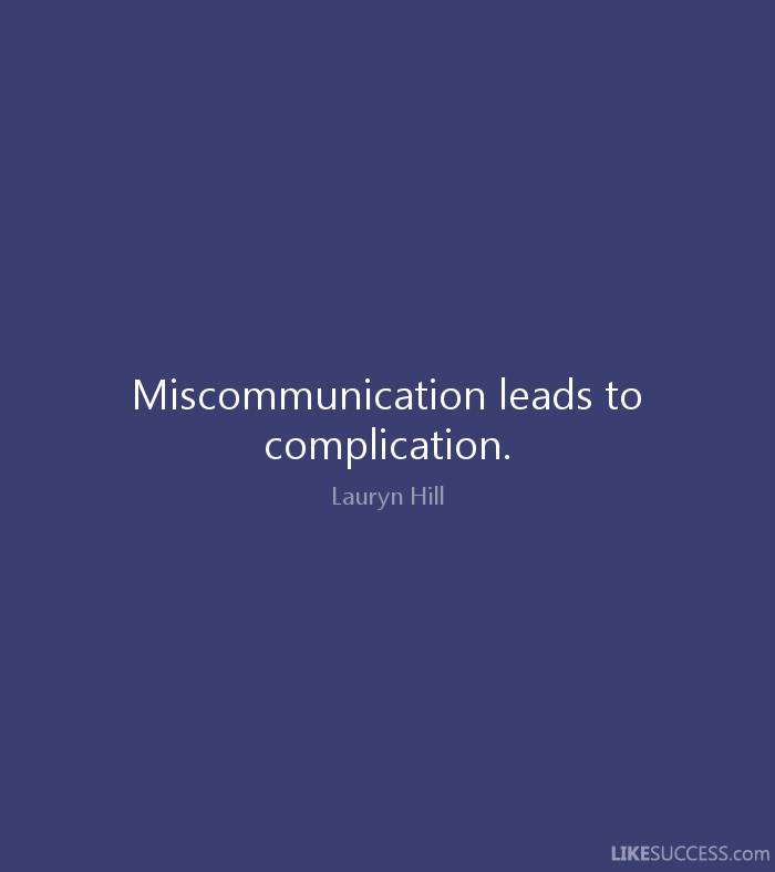 miscommunication leads to complication