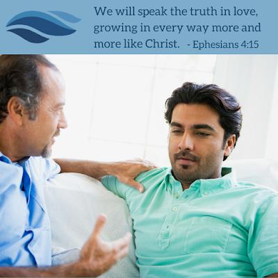 Speak the truth in love.