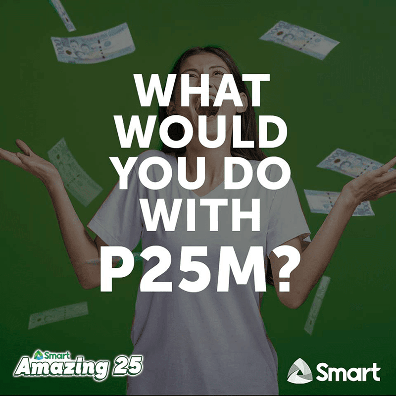 Smart Amazing 25 promo gives you a chance to win PHP 25 million cash!