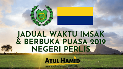 JADUAL WAKTU IMSAK & BERBUKA PUASA 2019 NEGERI PERLIS