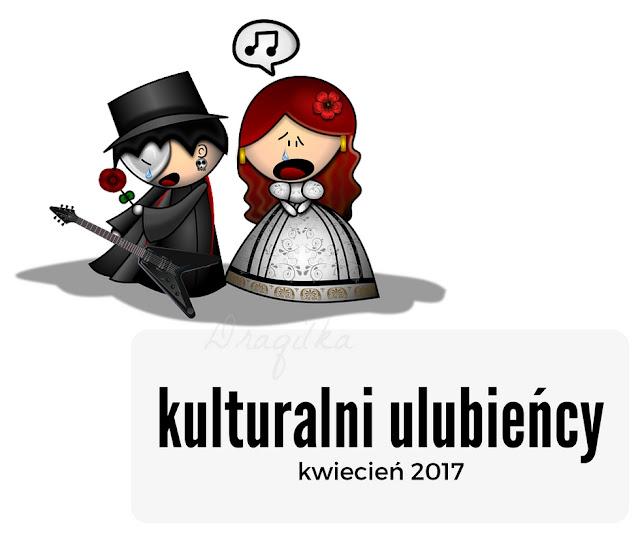 Kulturalni ulubieńcy ODC. 10 - kwiecień 2017