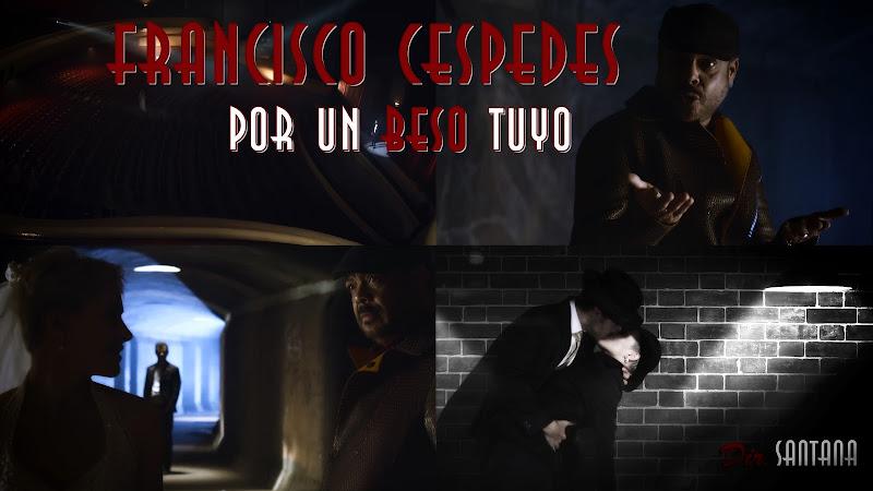 Francisco Céspedes - ¨Por un beso tuyo¨ - Videoclip - Dirección: Santana. Portal del Vídeo Clip Cubano